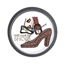 Will work for shoes forever Wall Clock