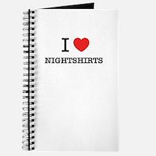 I Love NIGHTSHIRTS Journal