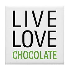 Live Love Chocolate Tile Coaster