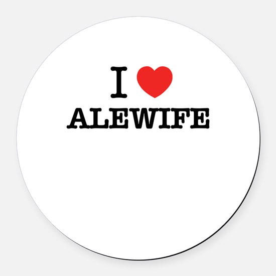 I Love ALEWIFE Round Car Magnet