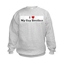 I Love My Gay Brother Sweatshirt