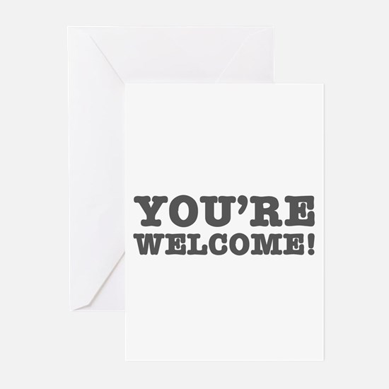 YOURE WELCOME! Greeting Cards