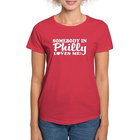 Somebody in Philly Loves Me Women's Dark T-Shirt