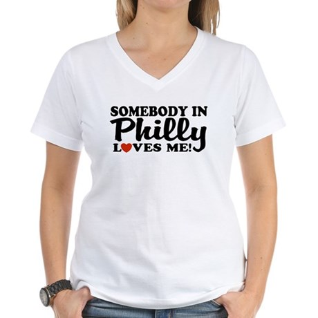 Somebody in Philly Loves Me Women's V-Neck T-Shirt