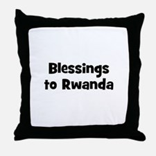 Blessings to Rwanda Throw Pillow