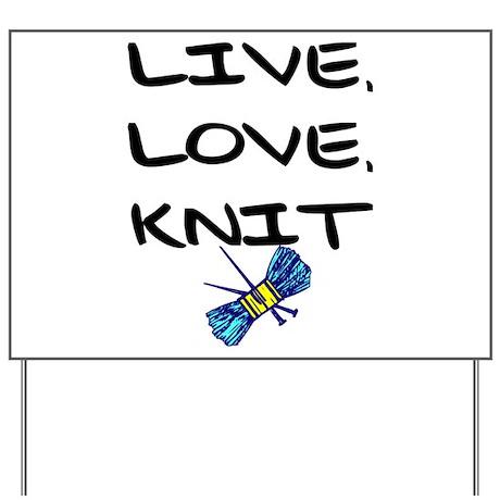 """""""Live, Love, Knit"""" Yard Sign"""