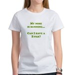 My nose is running, Can I hav Women's T-Shirt