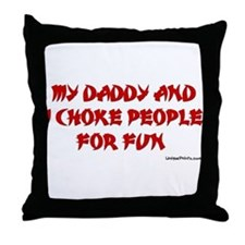 CHOKE FOR FUN (DADDY) Throw Pillow