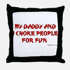 CHOKE FOR FUN (DADDY) Throw Pillow