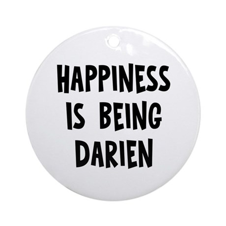 Happiness is being Darien Ornament (Round)