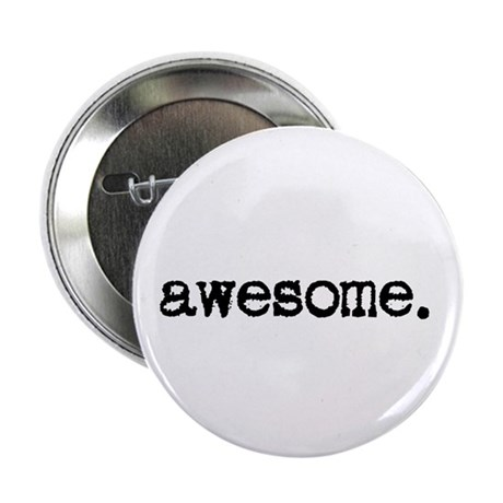 """awesome. 2.25"""" Button"""