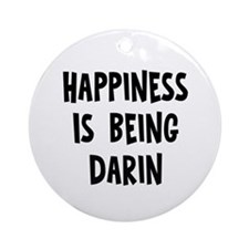 Happiness is being Darin Ornament (Round)
