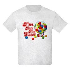 I'm Just Too Sweet T-Shirt