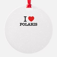I Love POLARIS Ornament