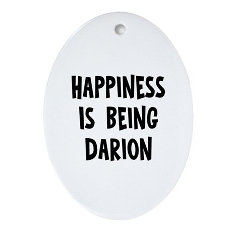 Happiness is being Darion Oval Ornament