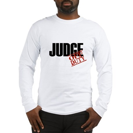 Off Duty Judge Long Sleeve T-Shirt