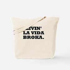 Livin La Vida BROKA. Tote Bag