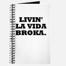 Livin La Vida BROKA. Journal