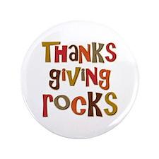 "Thanksgiving Rocks 3.5"" Button"