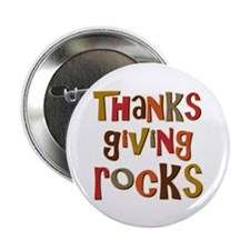 "Thanksgiving Rocks 2.25"" Button (10 pack)"