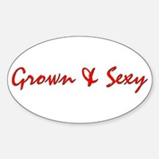 Grown & Sexy Oval Decal