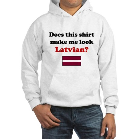 Make Me Look Latvian Hooded Sweatshirt