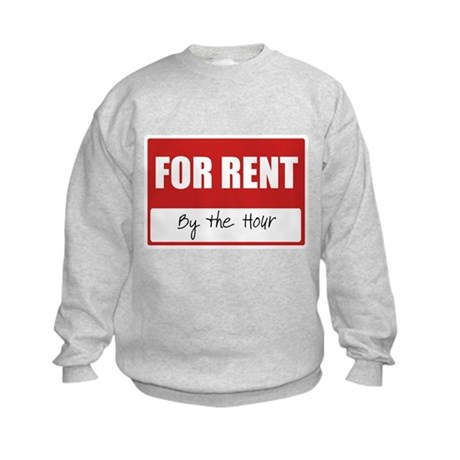 For Rent by the Hour Kids Sweatshirt