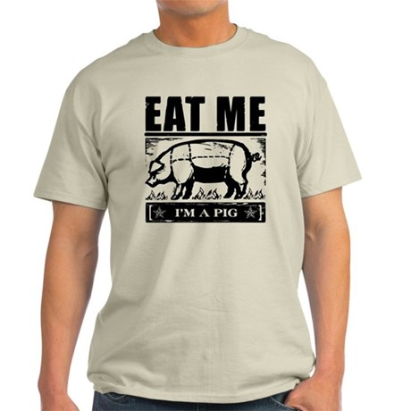 Eat Me Im a Pig Light T-Shirt