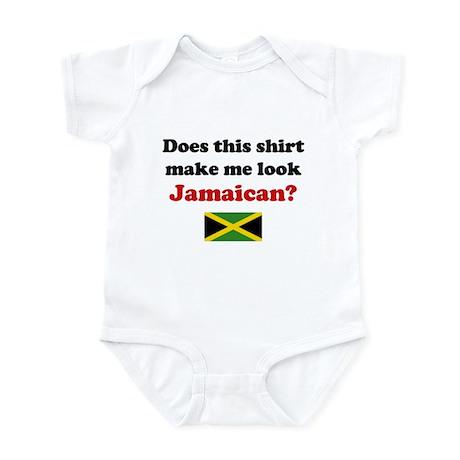 Make Me Look Jamaican Infant Bodysuit