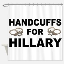 Handcuffs for Hillary! Shower Curtain