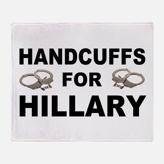 Handcuffs for Hillary! Throw Blanket