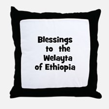 Blessings  to  the  Welayta o Throw Pillow