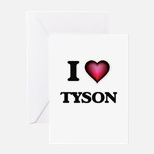 I Love Tyson Greeting Cards