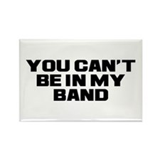 You Can't Band Rectangle Magnet