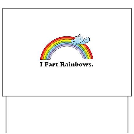 I Fart Rainbows. Yard Sign