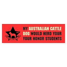 Australian Cattle Dog - Honor Students Bumper Bumper Sticker