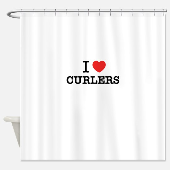 I Love CURLERS Shower Curtain