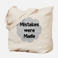 Mistakes were Made Tote Bag