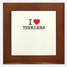 I Love TINKLERS Framed Tile
