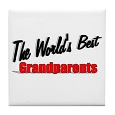 """The World's Best Grandparents"" Tile Coaster"