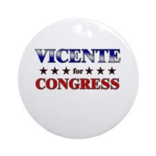 VICENTE for congress Ornament (Round)