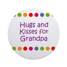 Hugs and Kisses for Grandpa Ornament (Round)