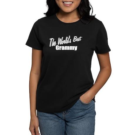 """""""The World's Best Grammy"""" Women's Dark T-Shirt"""