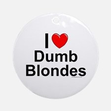 Dumb Blondes Round Ornament
