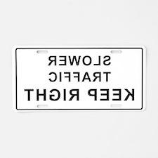 Slower Traffic Keep Right Aluminum License Plate
