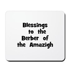Blessings  to  the  Berber  o Mousepad
