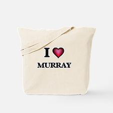 I Love Murray Tote Bag