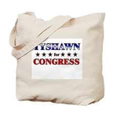 TYSHAWN for congress Tote Bag