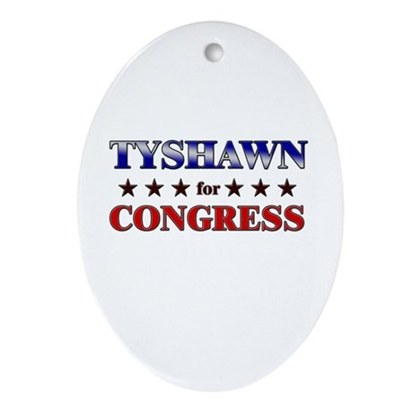 TYSHAWN for congress Oval Ornament