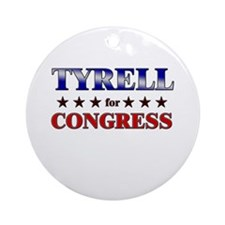 TYRELL for congress Ornament (Round)